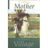 Book Summary: It Takes a Mother to Raise a Village