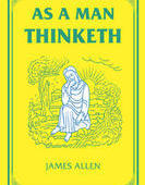 Book Summary: As a Man Thinketh
