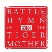 Book Summary: Battle Hymn of the Tiger Mother