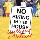 Book Summary: No Biking in the House Without a Helmet