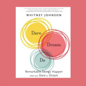 Book Summary: Dare, Dream, Do