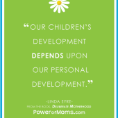 Our Children's Development Depends on OUR Development