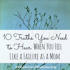 Power of Moms Pick: 10 Truths You Need to Hear When You Feel Like a Failure as a Mom