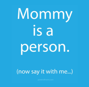 powerofmoms.com,MommyIsAPerson