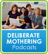 deliberate mothering podcasts
