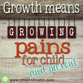 Growth Means Growing Pains for Child–and Parent