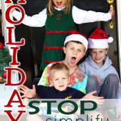 The Holidays: Stop, Simplify, Enjoy
