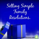 Set some simple resolutions for your family's new year. www.powerofmoms.com