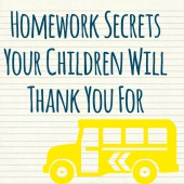 Homework Secrets Your Children Will Thank You For: Episode 72