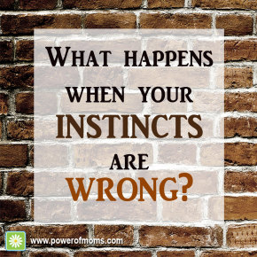 What Happens When Your Instincts Are Wrong?