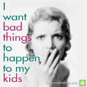 I Want Bad Things to Happen to My Kids