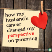 How My Husband's Cancer Changed My Perspective on Parenting