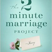 Book Summary: The 2 Minute Marriage Project