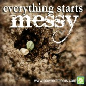 Everything Starts Messy