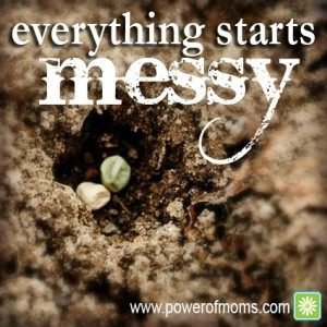 everything-starts messy