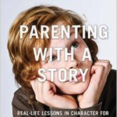 Book Summary: Parenting with a Story