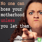 Ever had someone move into your space and then proceed to tell you how to run your show? Who does that? Even worse, who does that in motherhood? www.powerofmoms.com