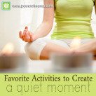 Seven ideas to add some quiet to your day. www.powerofmoms.com