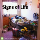 Blessed through the mess! Signs of life are a good thing! www.powerofmoms.com