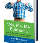 Protecting Kids from the Me, Me, Me Epidemic – Episode 121
