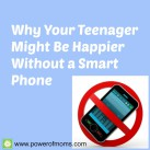 Does your teen really need a smartphone? www.powerofmoms.com