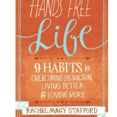 Hands Free Life with Rachel Macy Stafford – Episode 122
