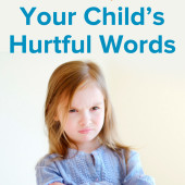 Power of Moms Pick: How to Respond to Your Child's Hurtful Words