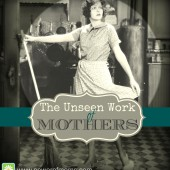 The Unseen Work of Mothers