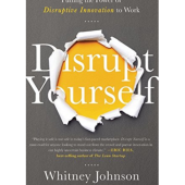 Disrupt Yourself – Episode 133