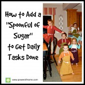 "How to Add a ""Spoonful of Sugar"" to Get Daily Tasks Done"
