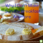 Why I Don't Make Sunday Breakfast Anymore