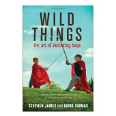 Book Review: Wild Things: The Art of Nurturing Boys