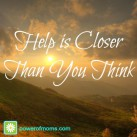 Help can be a prayer away. www.powerofmoms.com