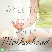 Hold the Pose: What Yoga Taught Me about Motherhood