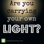 We Must Carry Our Own Light