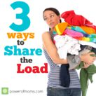 Recognize/Redistribute/Reduce and get your family's help at home! powerofmoms.com