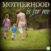 Motherhood is for Me