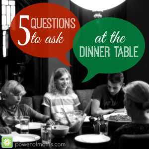 TEXT 5 Questions to Ask at the Dinner Table