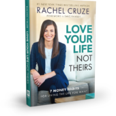 Love Your Life, Not Theirs with Rachel Ramsey Cruze – Episode 172