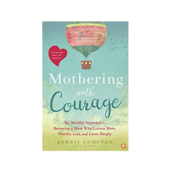 Book Summary:  Mothering with Courage