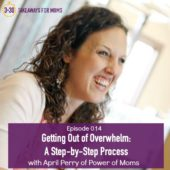 Getting Out of Overwhelm: A Step-by-Step Process [Season 2, Episode 2]